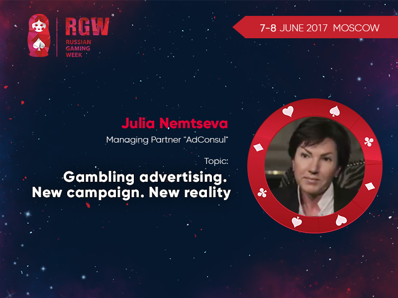 New challenges in gambling advertising. RGW Moscow speaker: Julia Nemtseva – advertising expert