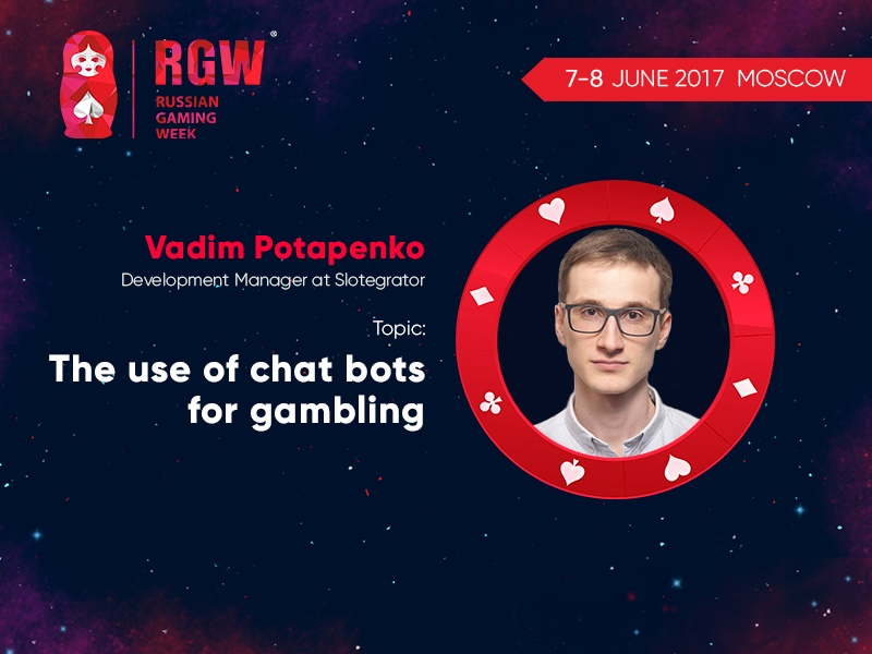 Vadim Potapenko to speak about the use of chatbots in gambling at RGW 2017